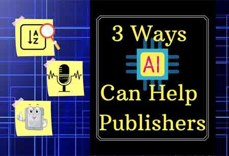 3 Ways AI Can Help Publishers