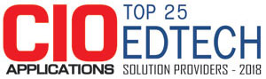 Top 25 EdTech Solution Providers - 2018