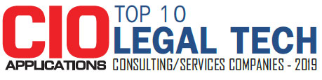 Top 10 Legal Tech Consulting/Services Companies - 2019