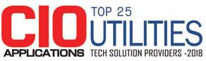 Top 25 Utilities Tech Solution Providers - 2018