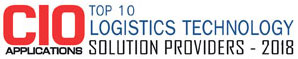 Top 10 Logistics Technology Solution Providers - 2018