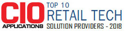 Top 10 Retail Tech Solution Providers - 2018