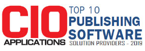 Top 10 Publishing Software Solution Companies - 2019