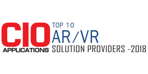 Top 10 AR/VR Solution Providers - 2018