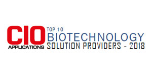 Top 10 Biotechnology Solution Providers - 2018