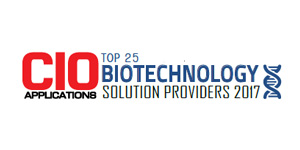 Top 25 Biotechnology Solution Providers 2017