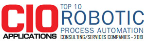 Top 10 Robotic Process Automation Consulting/Services Companies - 2019