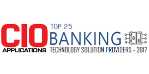 Top 25 Banking Technology Solution Providers - 2017
