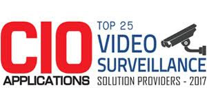 Top 25 Video Surveillance Solution Providers - 2017