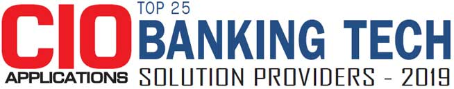 Top 25 Banking Tech Solution Companies - 2019