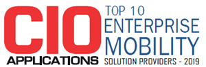 Top 10 Enterprise Mobility Solution Providers - 2019