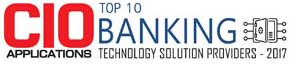 Top 10 Banking Technology Solution Providers - 2017