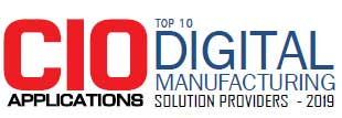 Top 10 Digital Manufacturing Solution Providers - 2019
