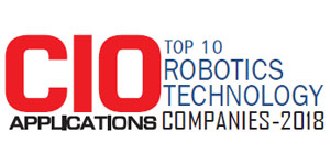 Top 10 Robotics Solution Providers - 2018