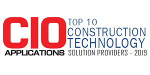 Top 10 Construction Technology Solution Providers - 2019